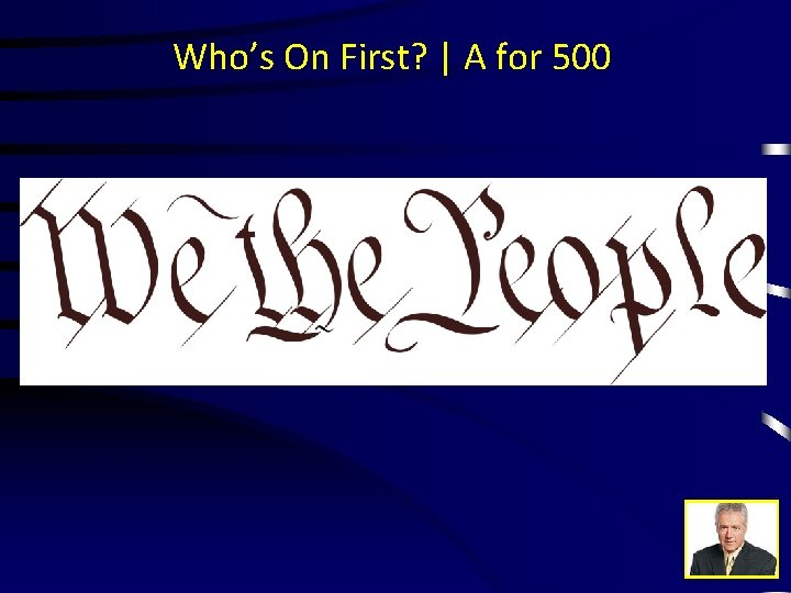 Who's On First? | A for 500