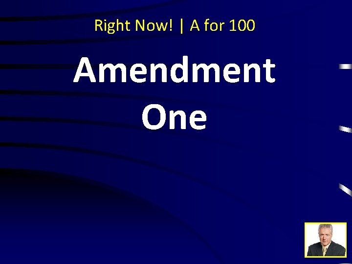 Right Now! | A for 100 Amendment One