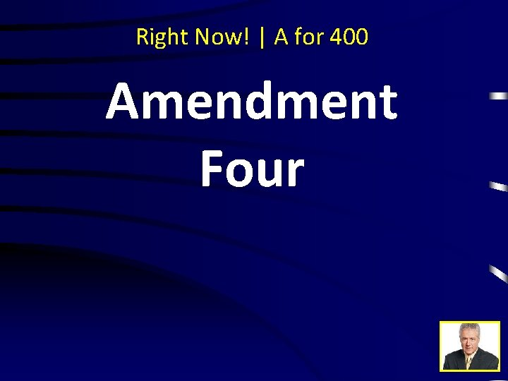 Right Now! | A for 400 Amendment Four