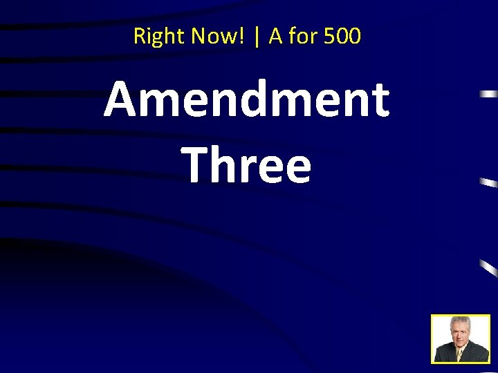 Right Now! | A for 500 Amendment Three