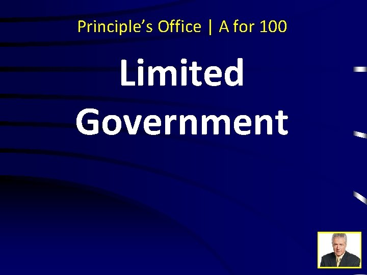 Principle's Office | A for 100 Limited Government