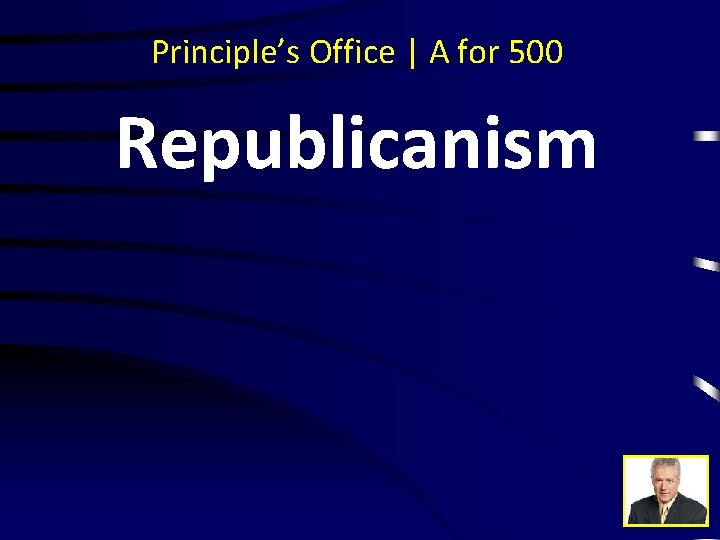 Principle's Office | A for 500 Republicanism