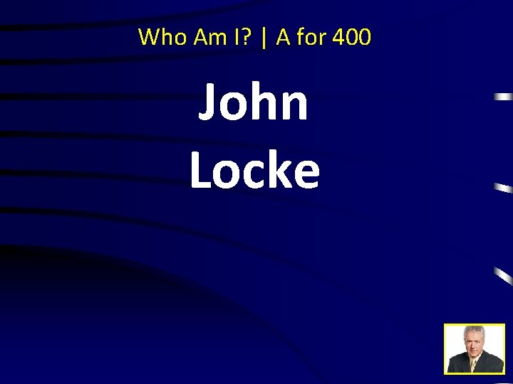 Who Am I? | A for 400 John Locke