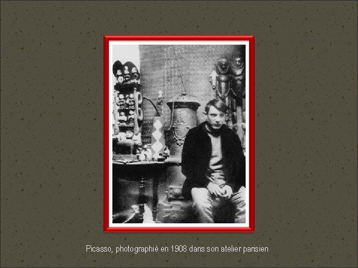Picasso, photographié en 1908 dans son atelier parisien