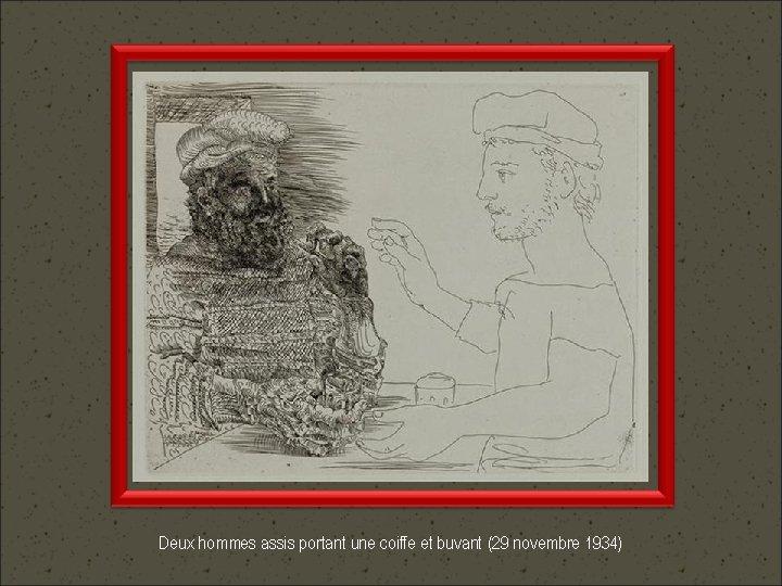 Deux hommes assis portant une coiffe et buvant (29 novembre 1934)