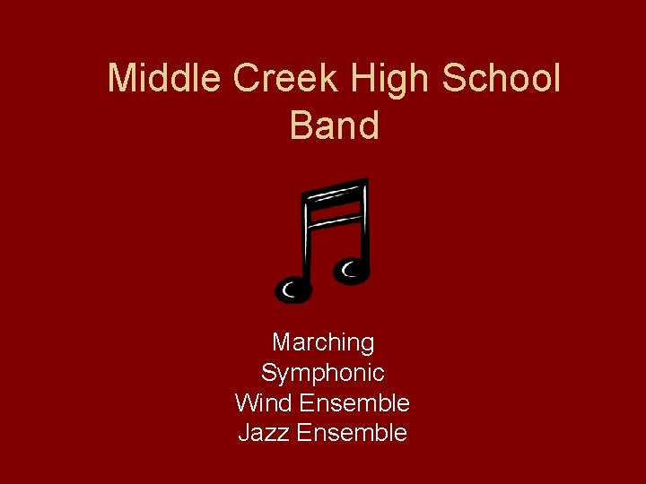 Middle Creek High School Band Marching Symphonic Wind Ensemble Jazz Ensemble