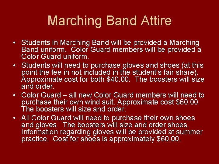 Marching Band Attire • Students in Marching Band will be provided a Marching Band