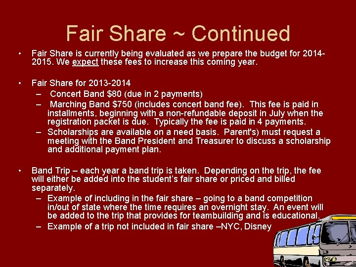 Fair Share ~ Continued • Fair Share is currently being evaluated as we prepare