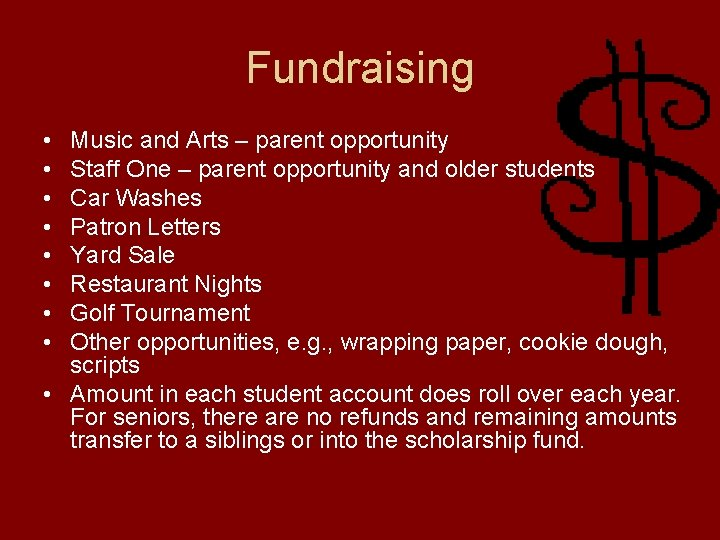Fundraising • • Music and Arts – parent opportunity Staff One – parent opportunity