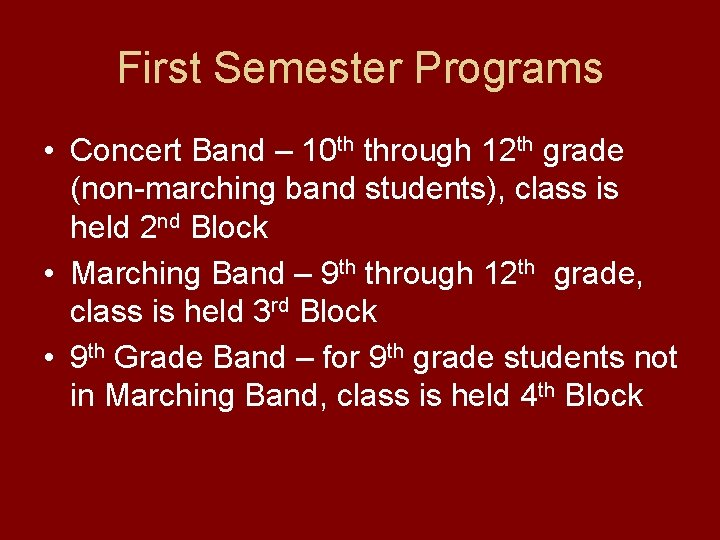 First Semester Programs • Concert Band – 10 th through 12 th grade (non-marching