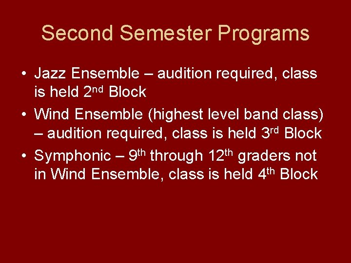 Second Semester Programs • Jazz Ensemble – audition required, class is held 2 nd
