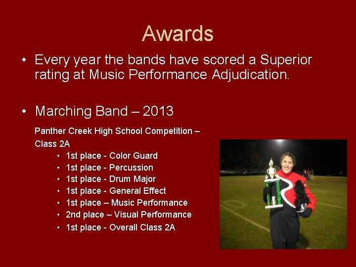 Awards • Every year the bands have scored a Superior rating at Music Performance
