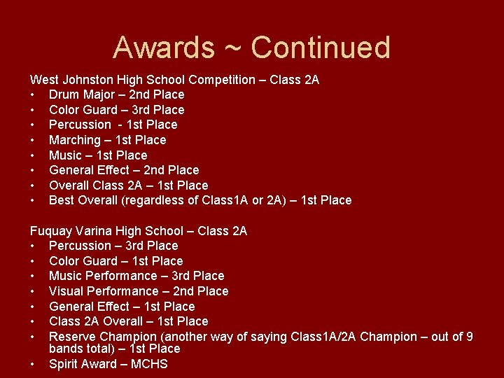 Awards ~ Continued West Johnston High School Competition – Class 2 A • Drum