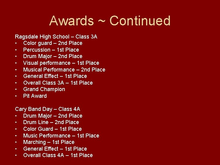 Awards ~ Continued Ragsdale High School – Class 3 A • Color guard –