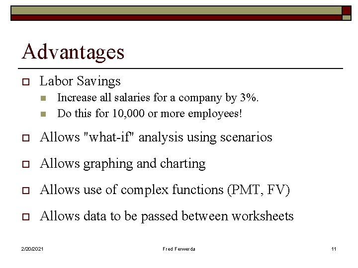 Advantages o Labor Savings n n Increase all salaries for a company by 3%.