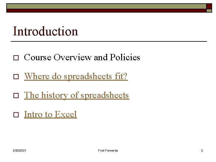 Introduction o Course Overview and Policies o Where do spreadsheets fit? o The history