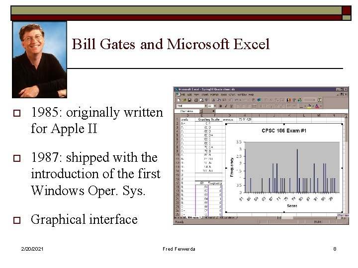 Bill Gates and Microsoft Excel o 1985: originally written for Apple II o 1987: