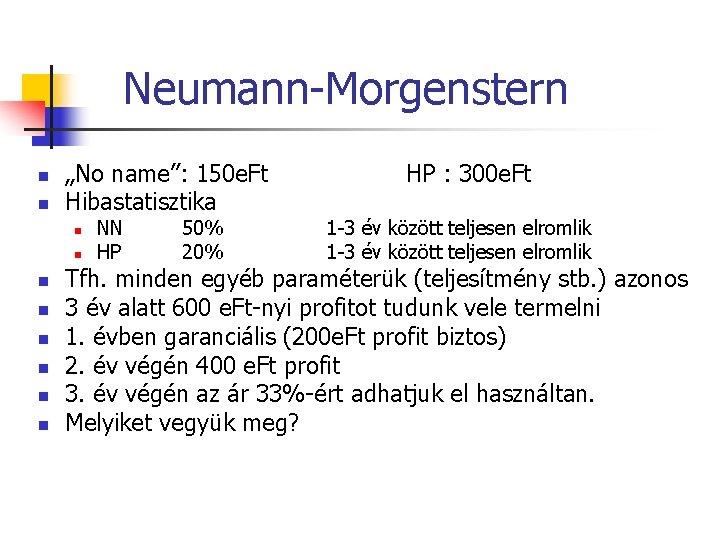 """Neumann-Morgenstern n n """"No name"""": 150 e. Ft Hibastatisztika n n n n NN"""