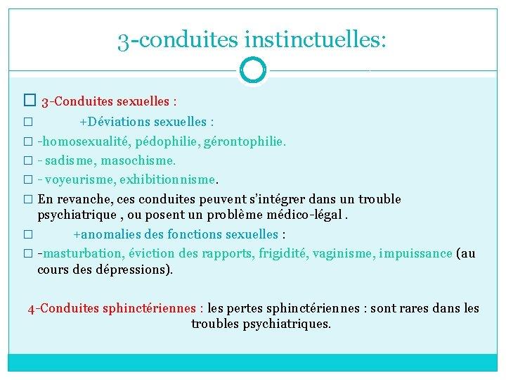 3 -conduites instinctuelles: � 3 -Conduites sexuelles : � +Déviations sexuelles : � -homosexualité,