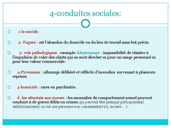 4 -conduites sociales: � 1 -le suicide. � 2 - Fugues : est l'abandon