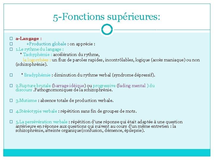 5 -Fonctions supérieures: � a-Langage : � +Production globale : on apprécie : �