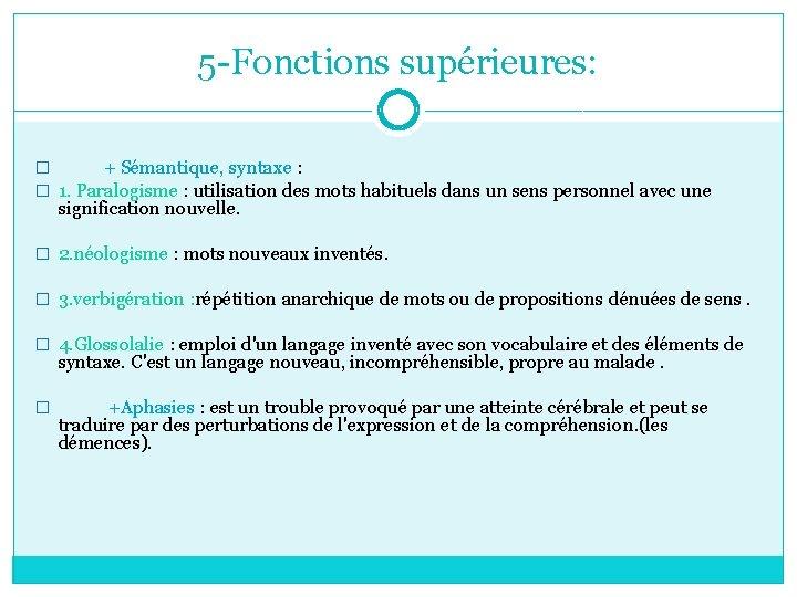 5 -Fonctions supérieures: � + Sémantique, syntaxe : � 1. Paralogisme : utilisation des