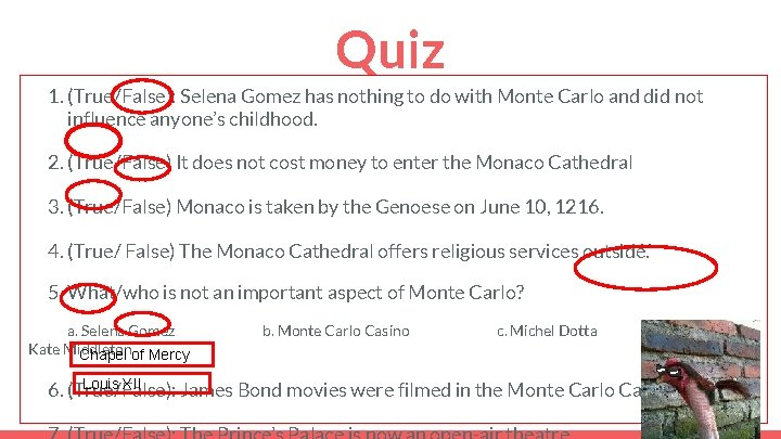 Quiz 1. (True/False): Selena Gomez has nothing to do with Monte Carlo and did