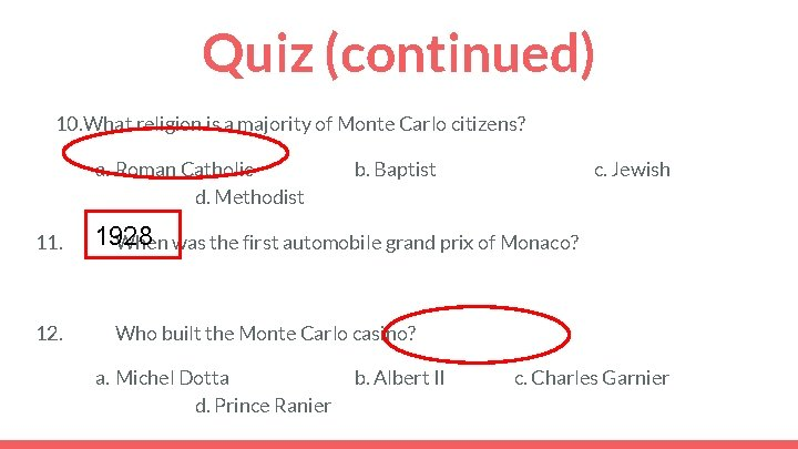 Quiz (continued) 10. What religion is a majority of Monte Carlo citizens? a. Roman