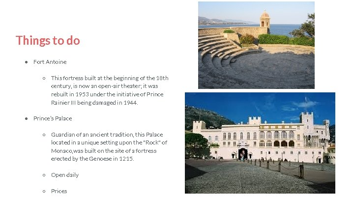 Things to do ● Fort Antoine ○ This fortress built at the beginning of