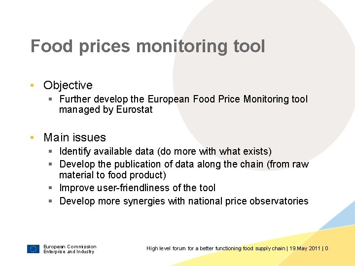 Food prices monitoring tool • Objective § Further develop the European Food Price Monitoring