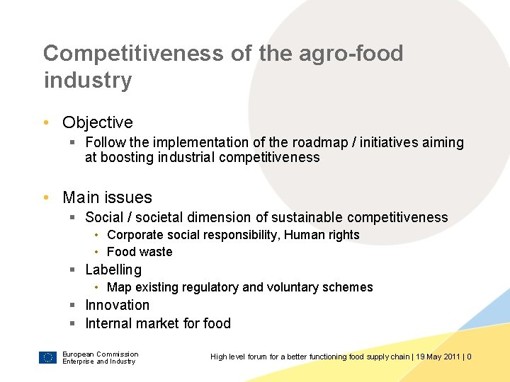 Competitiveness of the agro-food industry • Objective § Follow the implementation of the roadmap