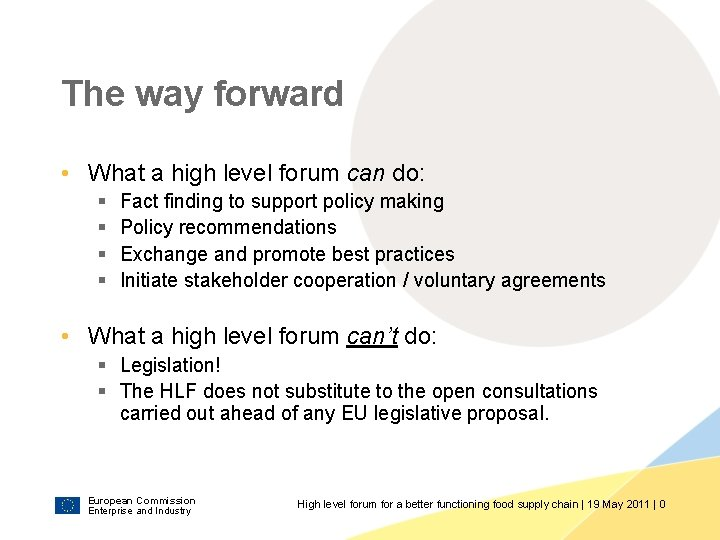 The way forward • What a high level forum can do: § § Fact