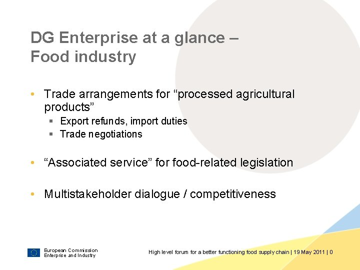 "DG Enterprise at a glance – Food industry • Trade arrangements for ""processed agricultural"