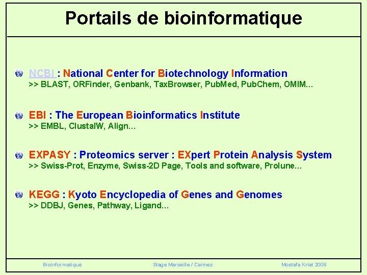 Portails de bioinformatique NCBI : National Center for Biotechnology Information >> BLAST, ORFinder, Genbank,