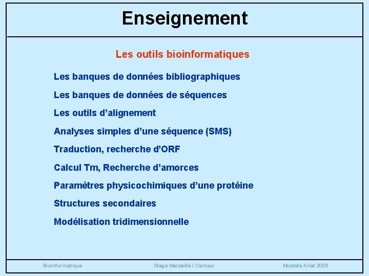 Enseignement Les outils bioinformatiques Les banques de données bibliographiques Les banques de données de