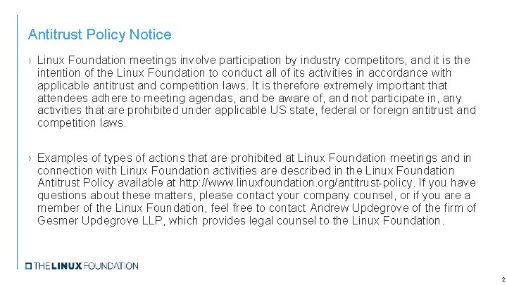 Antitrust Policy Notice › Linux Foundation meetings involve participation by industry competitors, and it