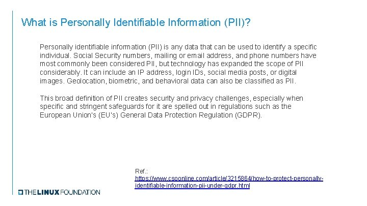 What is Personally Identifiable Information (PII)? Personally identifiable information (PII) is any data that