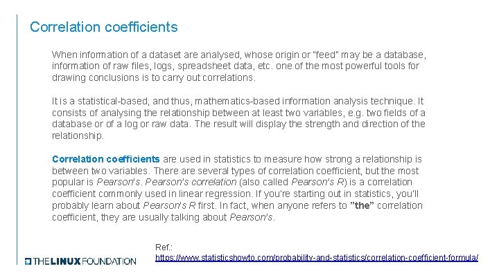 """Correlation coefficients When information of a dataset are analysed, whose origin or """"feed"""" may"""