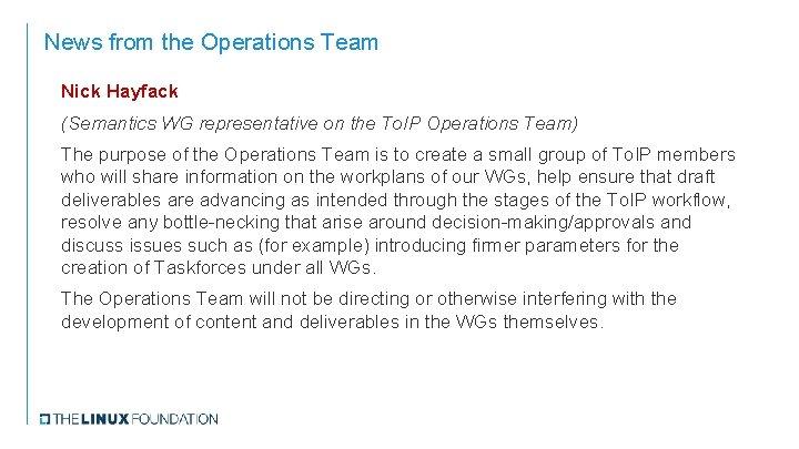 News from the Operations Team Nick Hayfack (Semantics WG representative on the To. IP