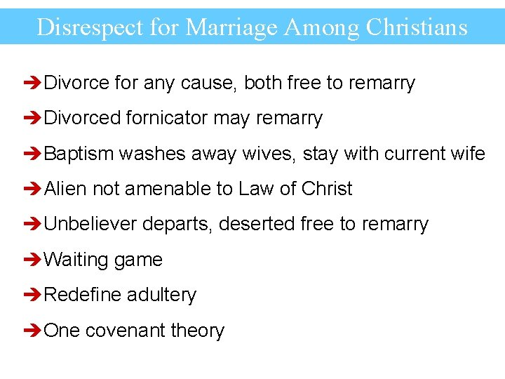 Disrespect for Marriage Among Christians èDivorce for any cause, both free to remarry èDivorced