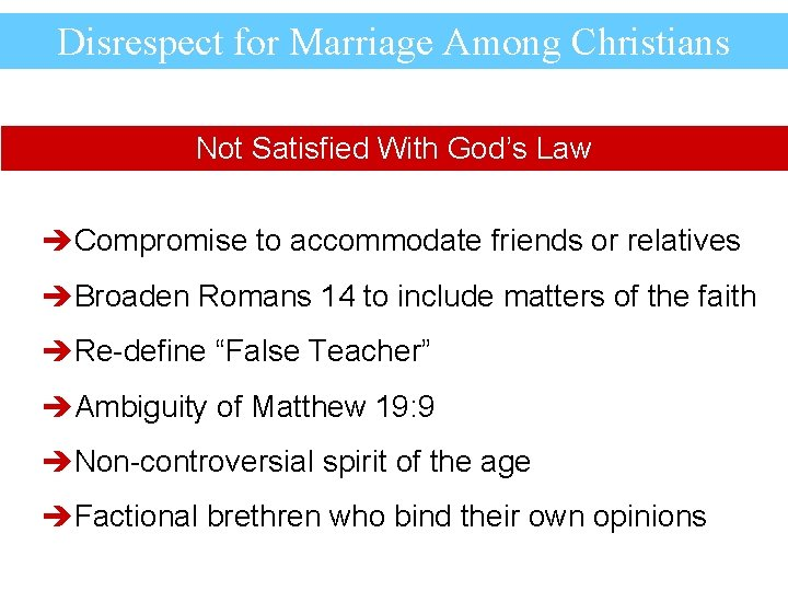 Disrespect for Marriage Among Christians Not Satisfied With God's Law èCompromise to accommodate friends