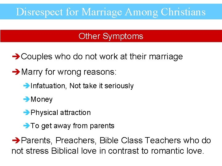 Disrespect for Marriage Among Christians Other Symptoms èCouples who do not work at their