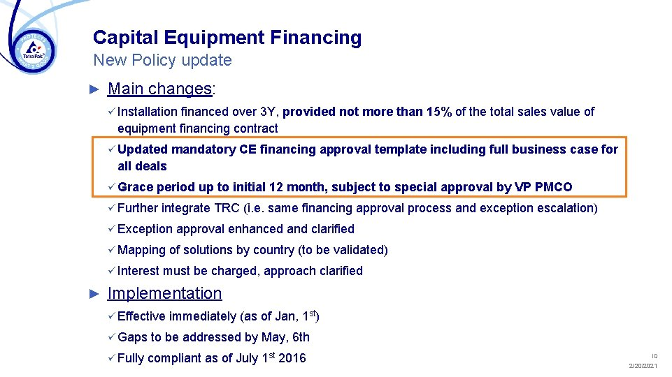 Capital Equipment Financing New Policy update ► Main changes: ü Installation financed over 3
