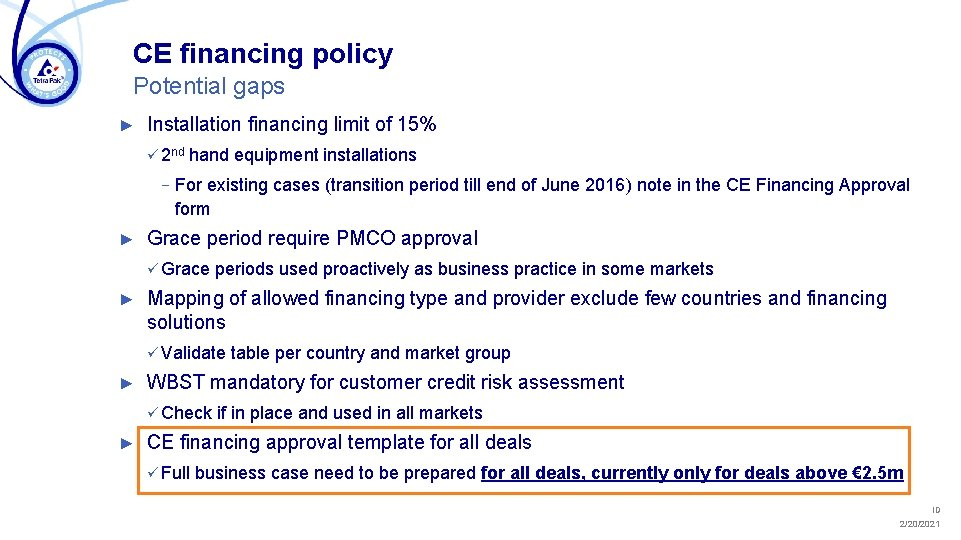 CE financing policy Potential gaps ► Installation financing limit of 15% ü 2 nd