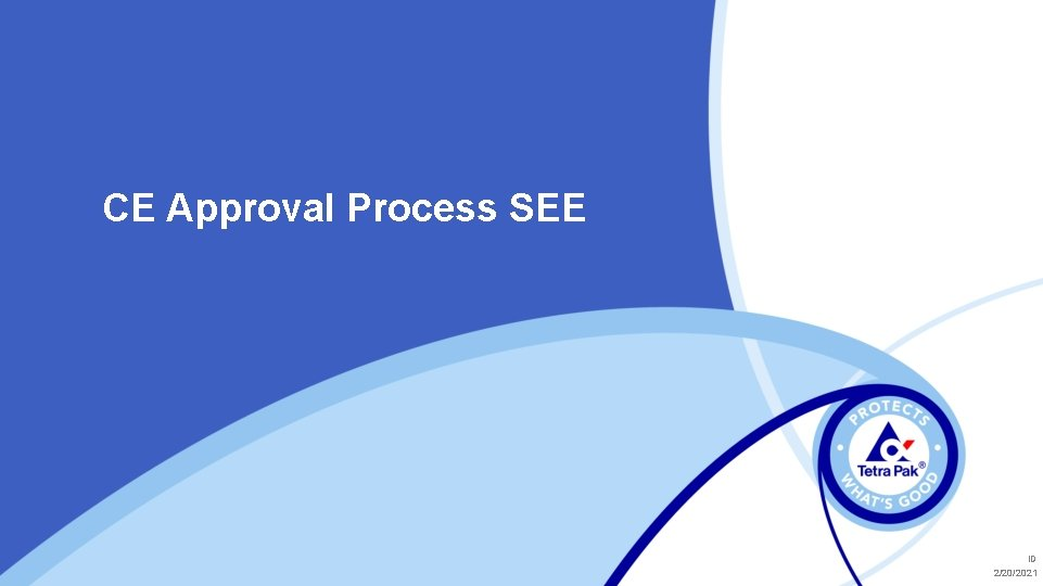 CE Approval Process SEE ID 2/20/2021