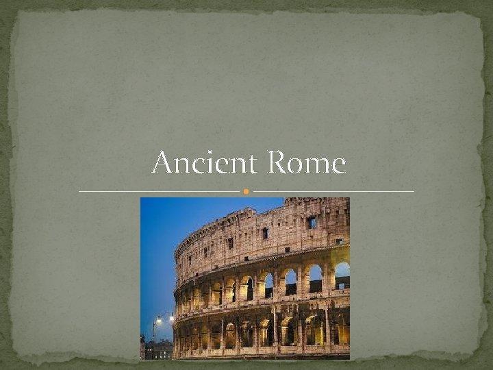 Ancient Rome