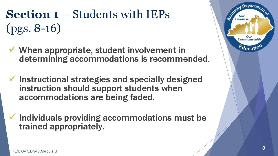 Section 1 – Students with IEPs (pgs. 8 -16) ü When appropriate, student involvement