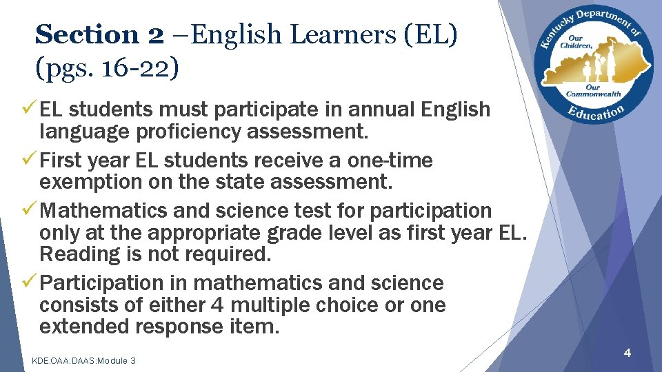 Section 2 –English Learners (EL) (pgs. 16 -22) üEL students must participate in annual
