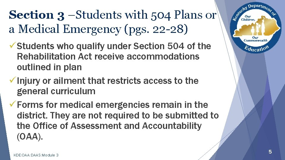 Section 3 –Students with 504 Plans or a Medical Emergency (pgs. 22 -28) üStudents