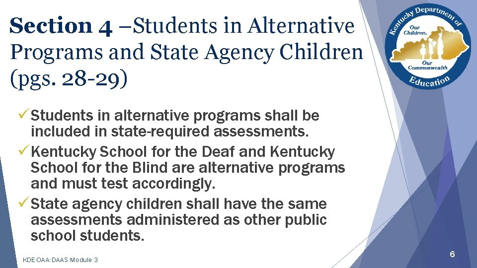 Section 4 –Students in Alternative Programs and State Agency Children (pgs. 28 -29) üStudents
